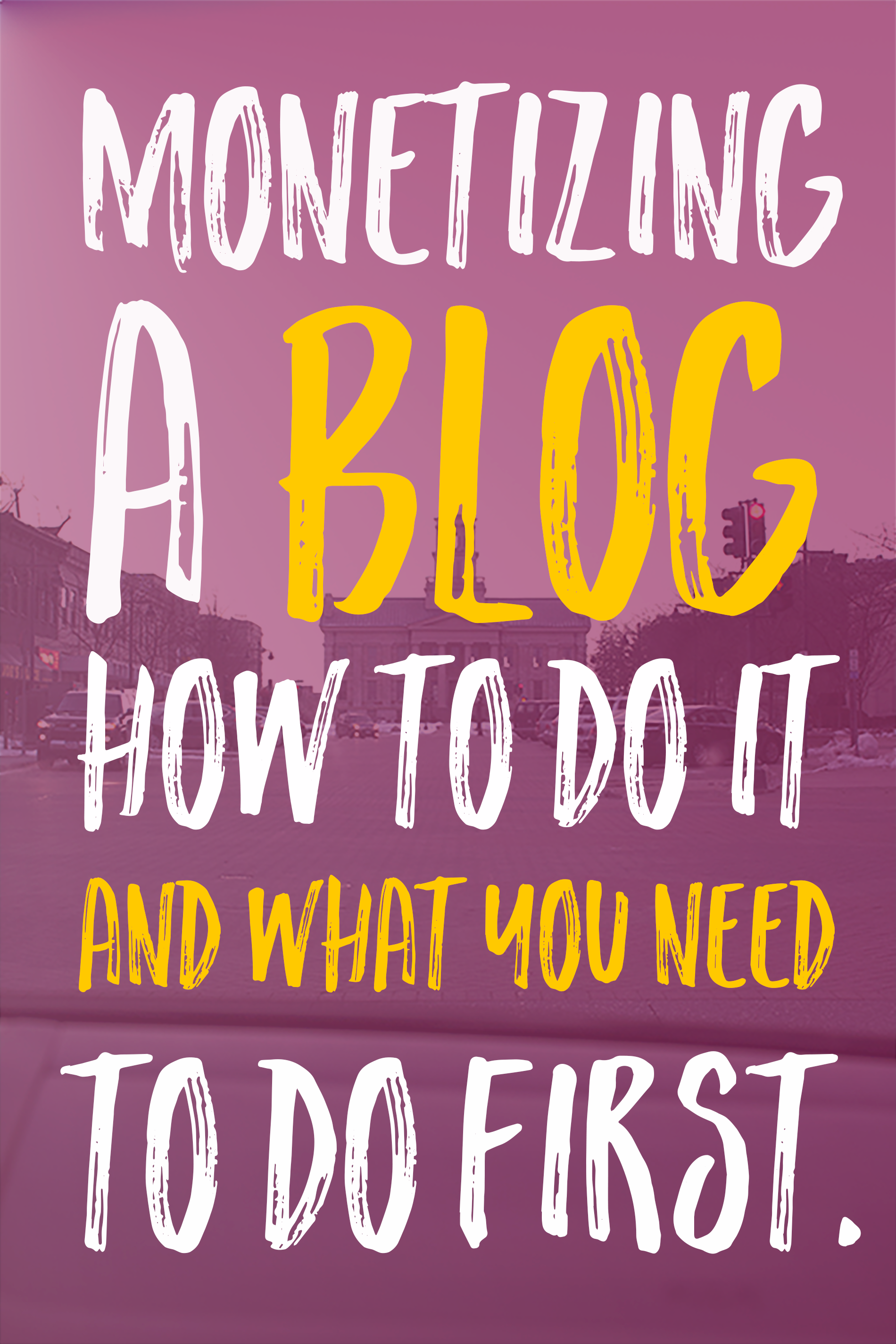 Monetizing a blog make money blogging
